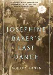 Josephine Baker's Last Dance Book by Sherry Jones