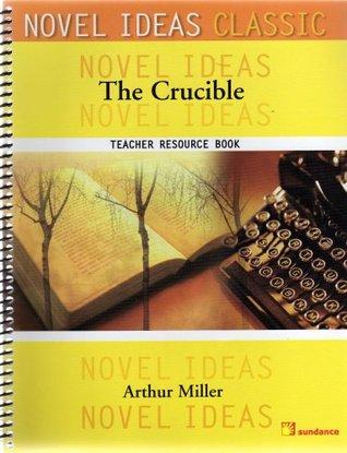 NOVEL IDEAS CLASSIC: THE CRUCIBLE: TEACHER RESOURCE BOOK