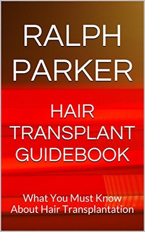 Hair Transplant Guidebook: What You Must Know About Hair Transplantation