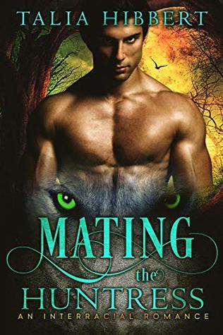 Mating the Huntress: An Interracial Romance