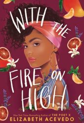 With the Fire on High Book