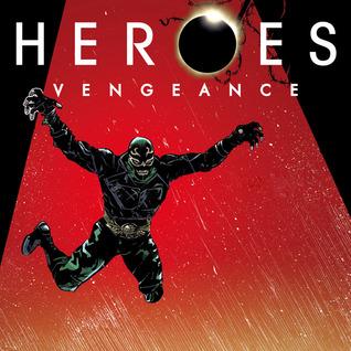 Heroes: Vengeance (Issues) (6 Book Series)