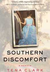 Southern Discomfort: A Memoir Book by Tena Clark