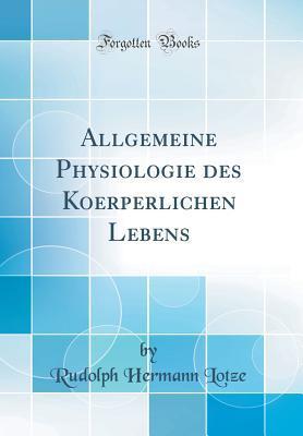 Allgemeine Physiologie Des Koerperlichen Lebens