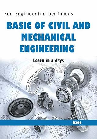 Basic Civil and Mechanical Engineering: For engineering beginners