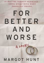 For Better and Worse Book by Margot Hunt