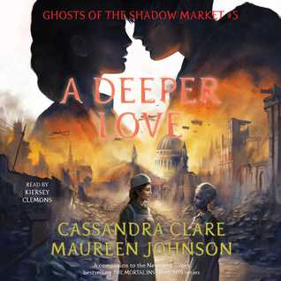 A Deeper Love (Ghosts of the Shadow Market, #5)
