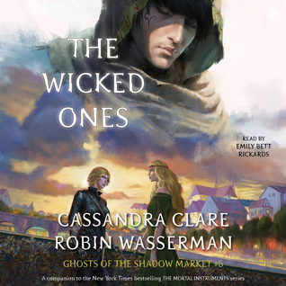 The Wicked Ones (Ghosts of the Shadow Market, #6)