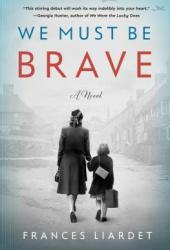 We Must Be Brave Book