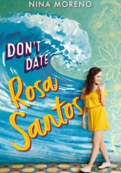 Don't Date Rosa Santos Book by Nina Moreno