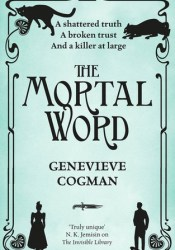 The Mortal Word (The Invisible Library, #5) Book by Genevieve Cogman