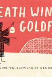 Death Wins a Goldfish: Reflections from a Grim Reaper's Yearlong Sabbatical Book