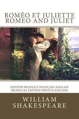 Rom�o Et Juliette / Romeo and Juliet: Edition Bilingue Fran�ais-Anglais / Bilingual Edition French-English