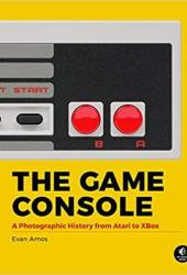 The Game Console: A Photographic History from Atari to Xbox Book