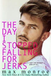 The Day I Stopped Falling for Jerks (The Jerk Duet, #1) Book