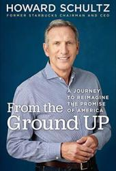 From the Ground Up: A Journey to Reimagine the Promise of America Book