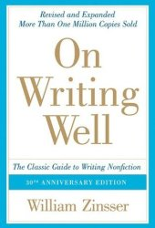 On Writing Well: The Classic Guide to Writing Nonfiction Book