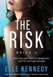 The Risk (Briar U #2) Book by Elle Kennedy