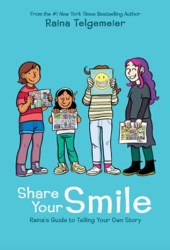 Share Your Smile: Raina's Guide to Telling Your Own Story Book