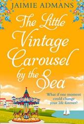 The Little Vintage Carousel by the Sea Book