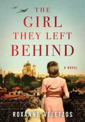 The Girl They Left Behind Book by Roxanne Veletzos