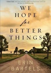 We Hope for Better Things Book by Erin  Bartels