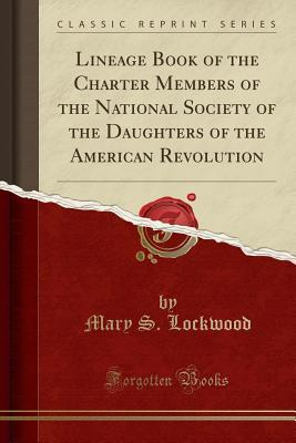 Lineage Book of the Charter Members of the National Society of the Daughters of the American Revolution