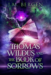 Thomas Wildus and the Book of Sorrows Book