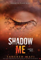 Shadow Me (Shatter Me, #4.5) Book