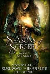 Seasons of Sorcery: A Fantasy Anthology Book