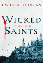 Wicked Saints (Something Dark and Holy, #1) Book