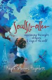 SoulStroller: experiencing the weight, whispers, & wings of the world