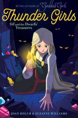 Sif and the Dwarfs' Treasures (Thunder Girls #2)