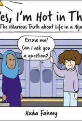Yes, I'm Hot in This: The Hilarious Truth about Life in a Hijab Book