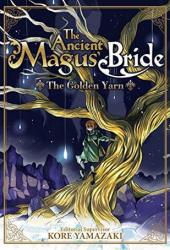 The Ancient Magus' Bride: The Golden Yarn (Light Novel) 1 Book
