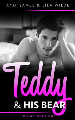 Teddy and His Bear (Oh My!, #1)