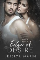Edge of Desire (Let Me In, Book 3)