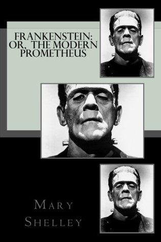 Frankenstein: or, The Modern Prometheus (The Great Classics) (Volume 6)