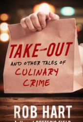 Take-Out: And Other Tales of Culinary Crime Book