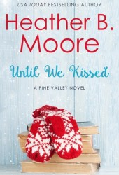 Until We Kissed (Pine Valley #6) Book