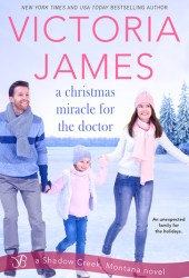 A Christmas Miracle for the Doctor (Shadow Creek, Montana, #6) Book