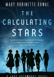 The Calculating Stars (Lady Astronaut, #1) Book by Mary Robinette Kowal