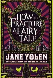 How to Fracture a Fairy Tale Book