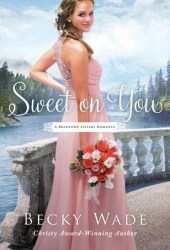 Sweet on You (A Bradford Sisters Romance, #3) Book