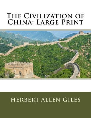 The Civilization of China: Large Print