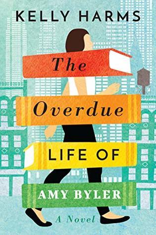 The Overdue Life of Amy Byler PDF Book by Kelly Harms PDF ePub