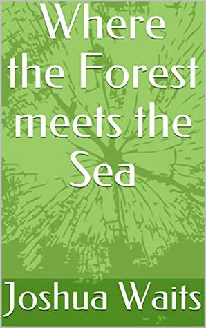 Where the Forest meets the Sea