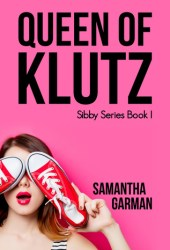 Queen of Klutz (The Sibby Series, #1) Book