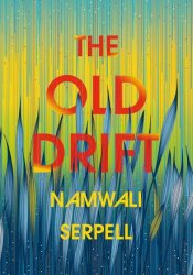 The Old Drift Book by Namwali Serpell