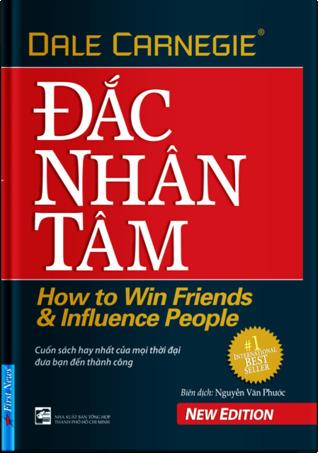 Đắc nhân tâm - How to win friends & influence people | Cuốn sách hay nhất của mọi thời đại đưa bạn đến thành công